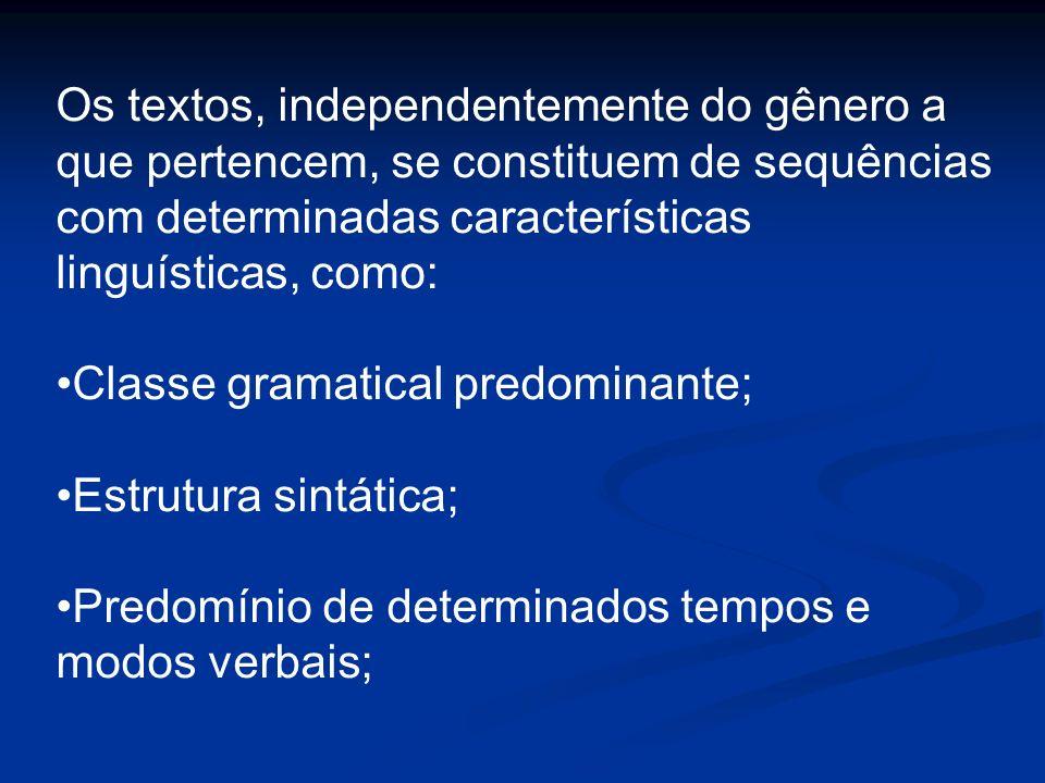 Os textos, independentemente do gênero a que pertencem, se constituem de sequências com determinadas características linguísticas, como:
