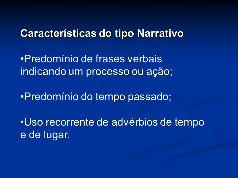 Características do tipo Narrativo