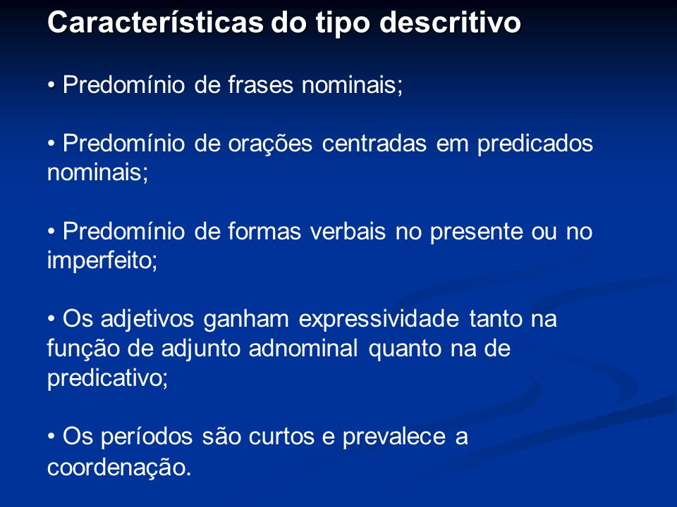 Características do tipo descritivo