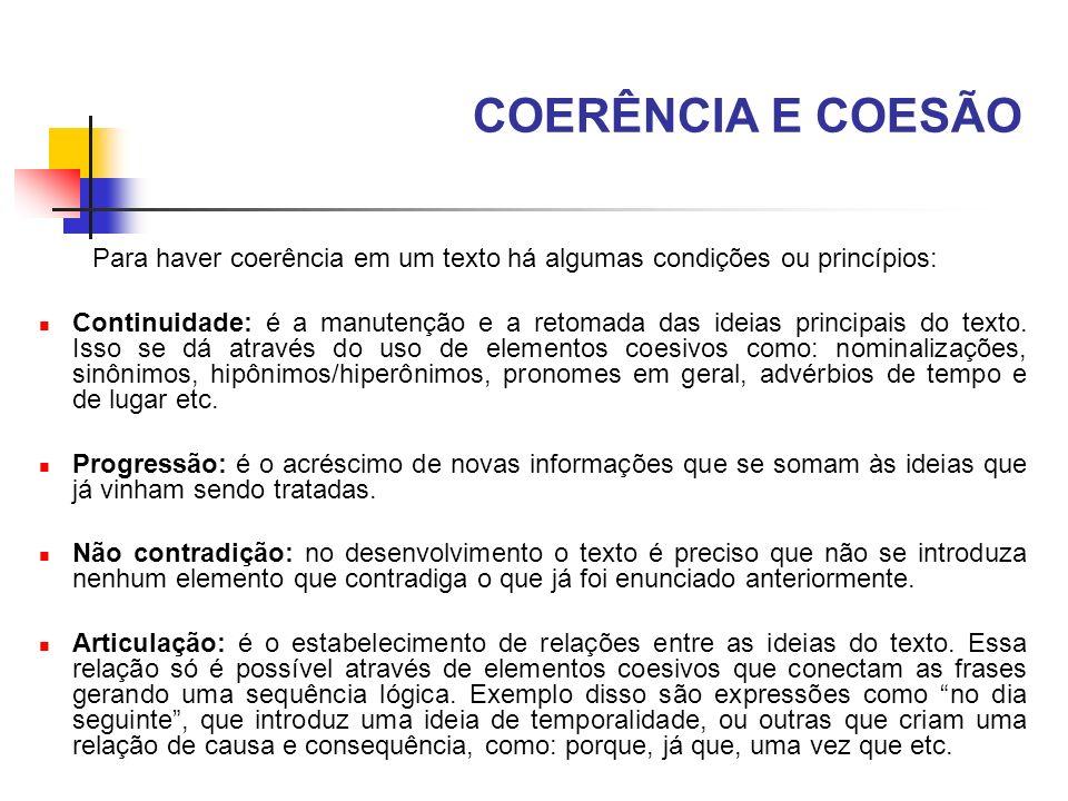 COERÊNCIA E COESÃO Para haver coerência em um texto há algumas condições ou princípios: