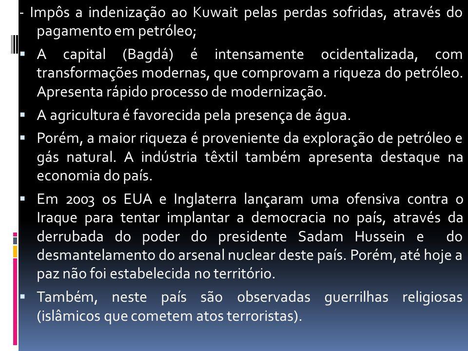 - Impôs a indenização ao Kuwait pelas perdas sofridas, através do pagamento em petróleo;
