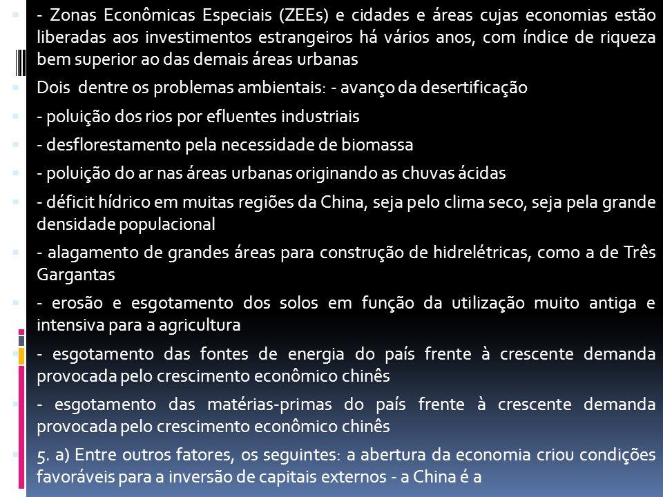 - Zonas Econômicas Especiais (ZEEs) e cidades e áreas cujas economias estão liberadas aos investimentos estrangeiros há vários anos, com índice de riqueza bem superior ao das demais áreas urbanas