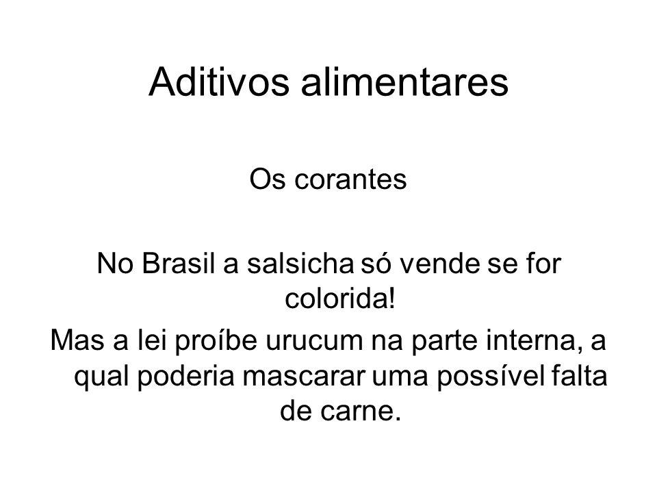 No Brasil a salsicha só vende se for colorida!