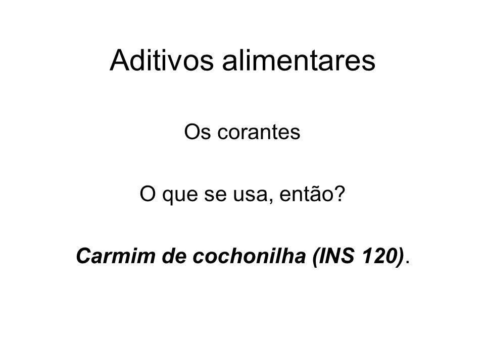 Carmim de cochonilha (INS 120).