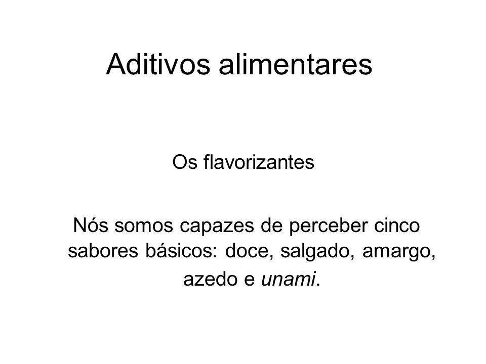 Aditivos alimentares Os flavorizantes.