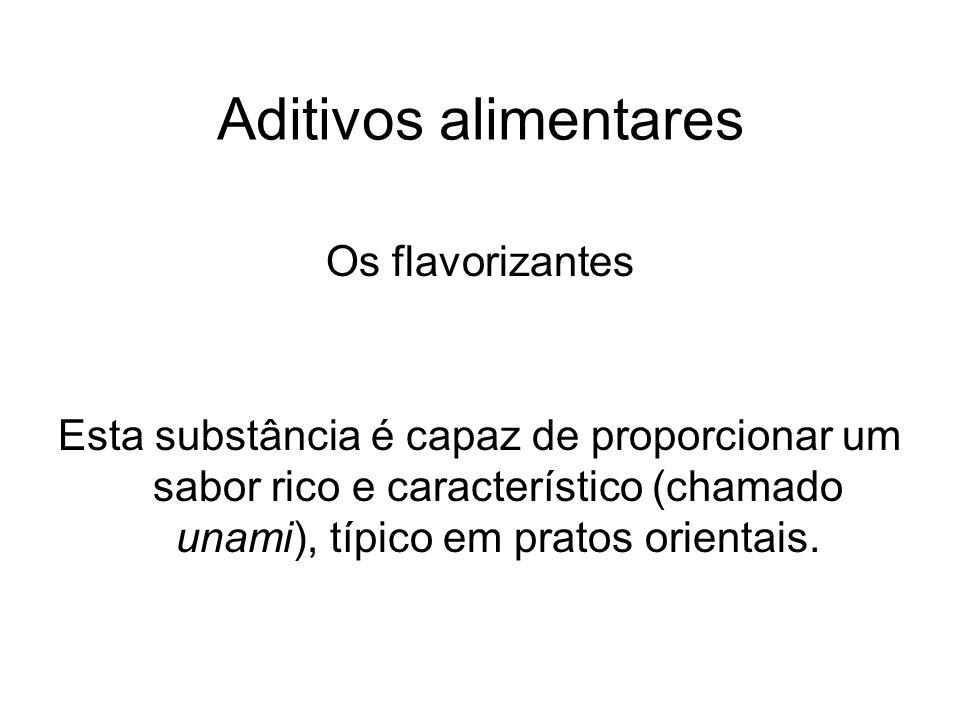 Aditivos alimentares Os flavorizantes
