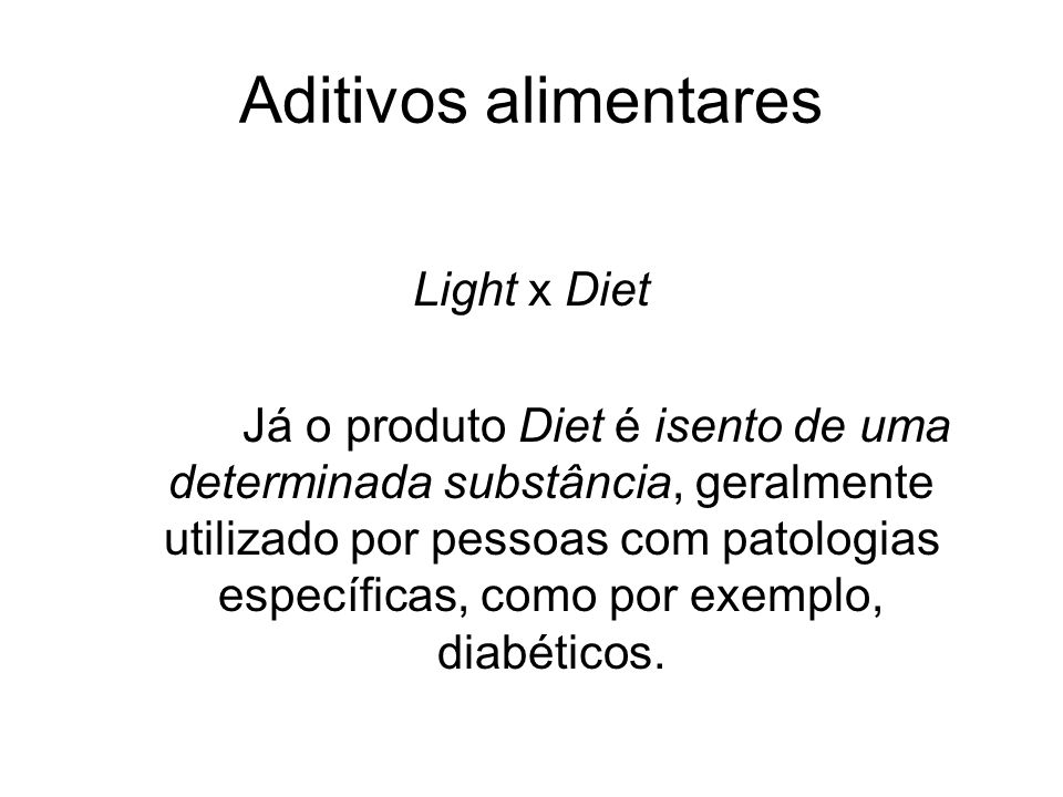 Aditivos alimentares Light x Diet