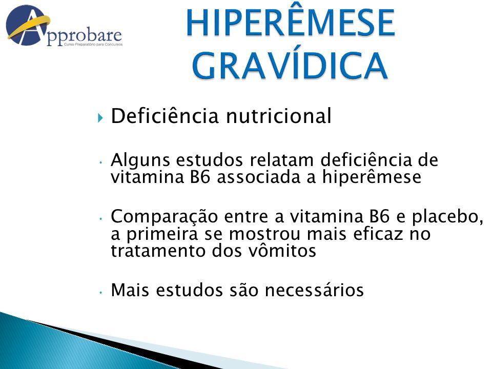 HIPERÊMESE GRAVÍDICA Deficiência nutricional