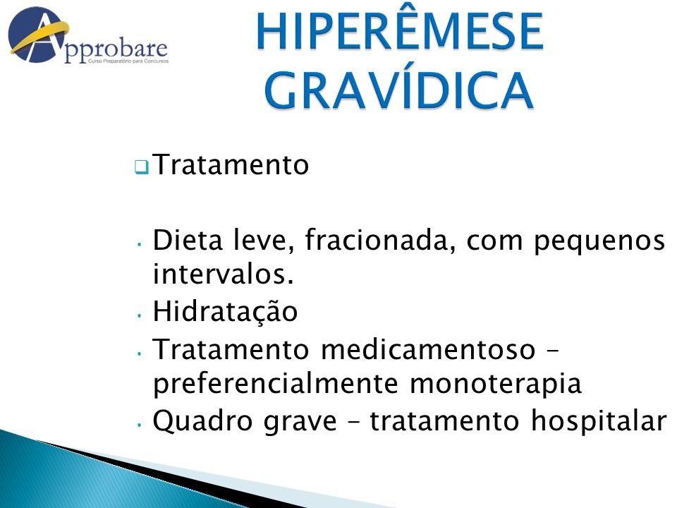 HIPERÊMESE GRAVÍDICA Tratamento