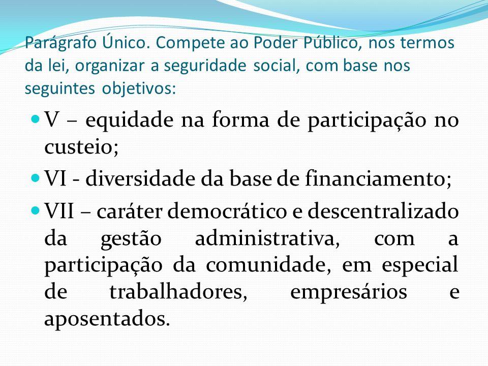 V – equidade na forma de participação no custeio;