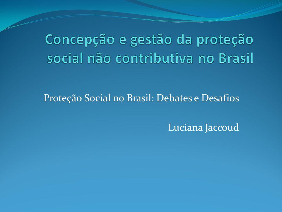 Concepção e gestão da proteção social não contributiva no Brasil