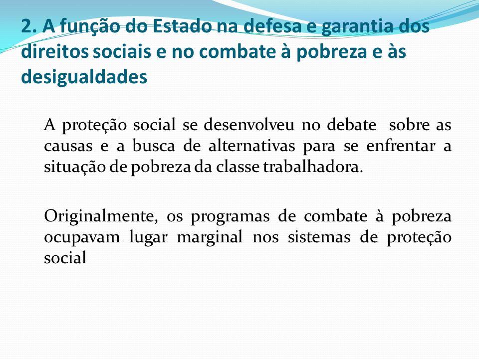 2. A função do Estado na defesa e garantia dos direitos sociais e no combate à pobreza e às desigualdades