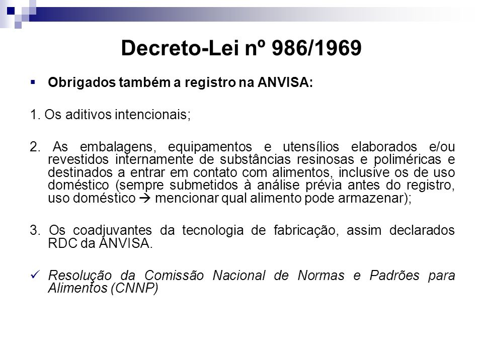 Decreto-Lei nº 986/1969 Obrigados também a registro na ANVISA: