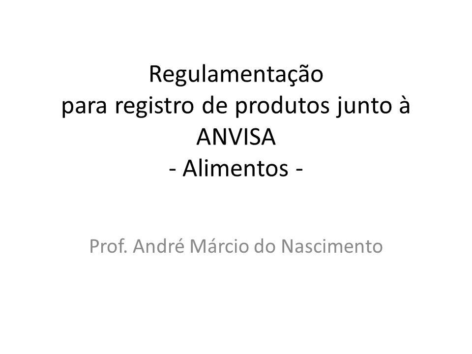 Regulamentação para registro de produtos junto à ANVISA - Alimentos -
