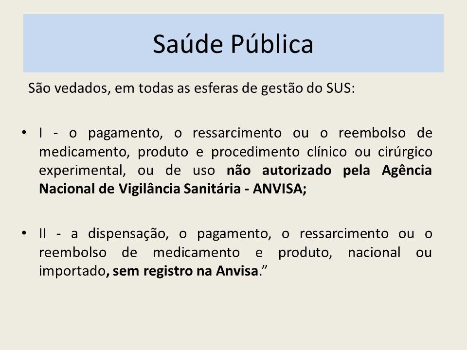 Saúde Pública São vedados, em todas as esferas de gestão do SUS: