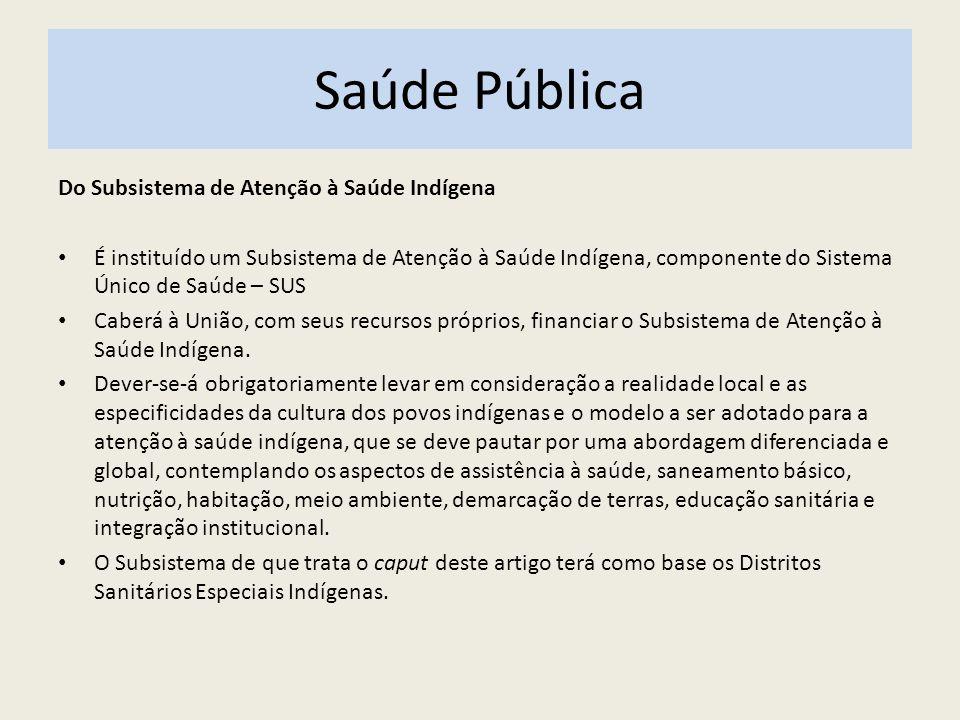 Saúde Pública Do Subsistema de Atenção à Saúde Indígena