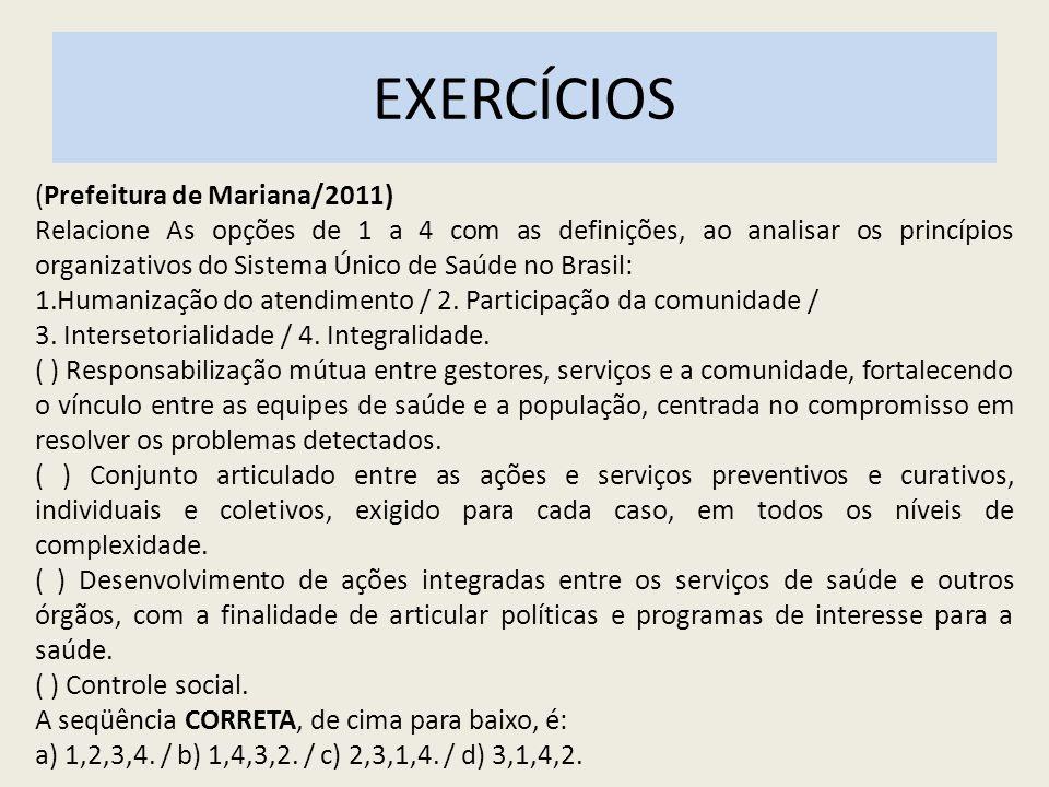 EXERCÍCIOS (Prefeitura de Mariana/2011)