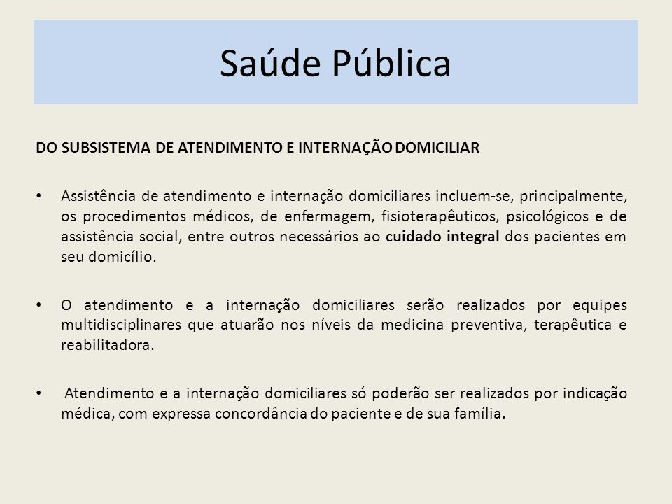Saúde Pública DO SUBSISTEMA DE ATENDIMENTO E INTERNAÇÃO DOMICILIAR