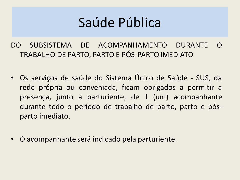 Saúde Pública DO SUBSISTEMA DE ACOMPANHAMENTO DURANTE O TRABALHO DE PARTO, PARTO E PÓS-PARTO IMEDIATO.