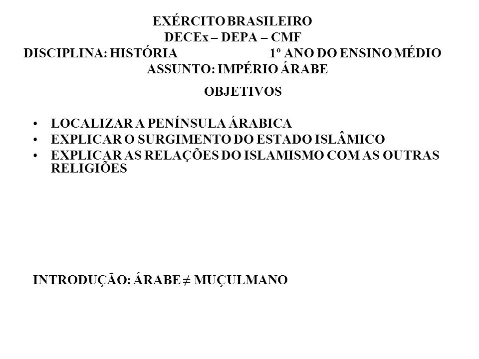 EXÉRCITO BRASILEIRO DECEx – DEPA – CMF DISCIPLINA: HISTÓRIA 1º ANO DO ENSINO MÉDIO ASSUNTO: IMPÉRIO ÁRABE