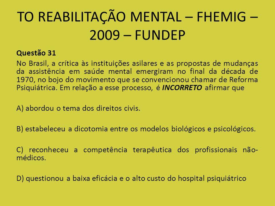 TO REABILITAÇÃO MENTAL – FHEMIG – 2009 – FUNDEP