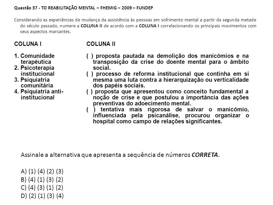 Assinale a alternativa que apresenta a sequência de números CORRETA.