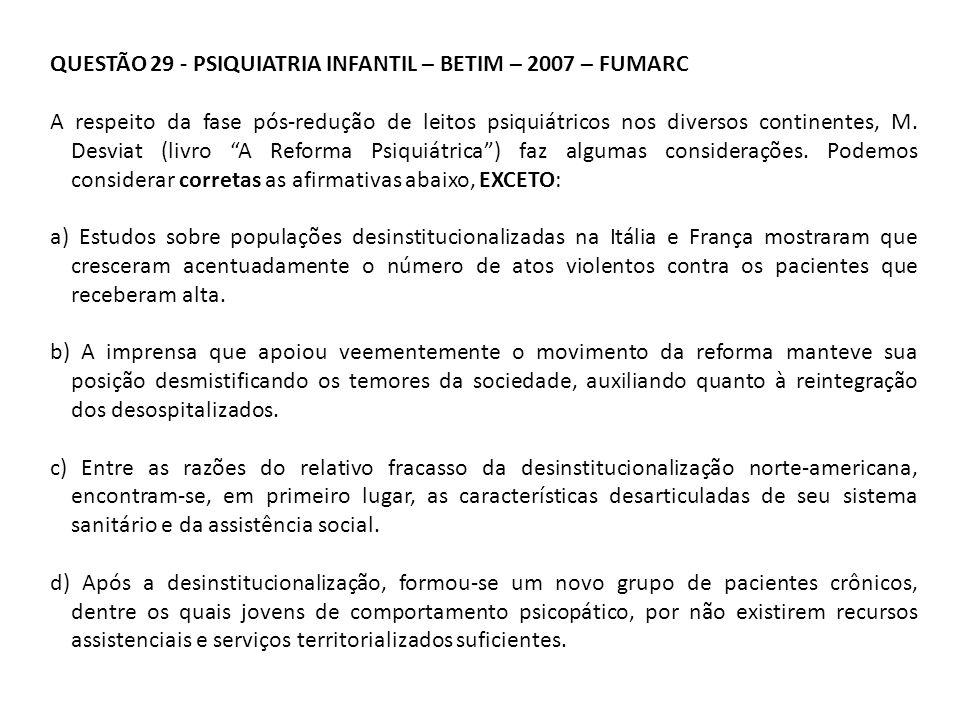 QUESTÃO 29 - PSIQUIATRIA INFANTIL – BETIM – 2007 – FUMARC