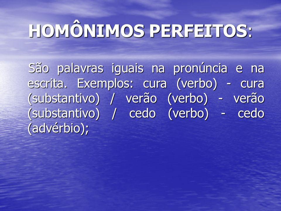 HOMÔNIMOS PERFEITOS: