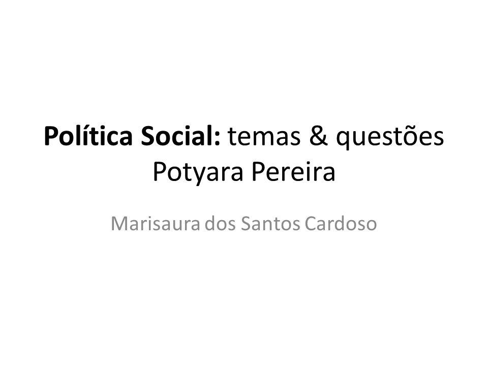 Política Social: temas & questões Potyara Pereira