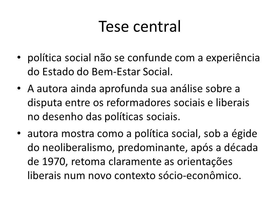 Tese central política social não se confunde com a experiência do Estado do Bem-Estar Social.