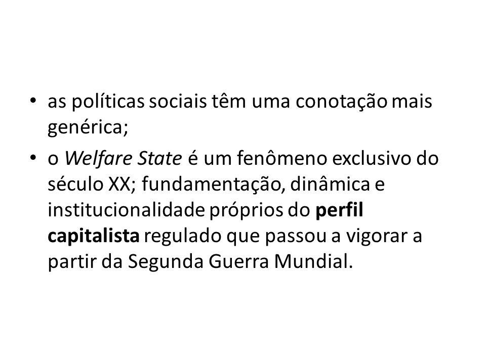 as políticas sociais têm uma conotação mais genérica;