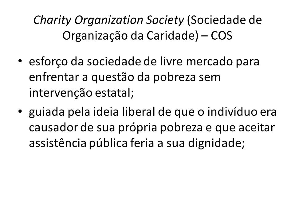 Charity Organization Society (Sociedade de Organização da Caridade) – COS