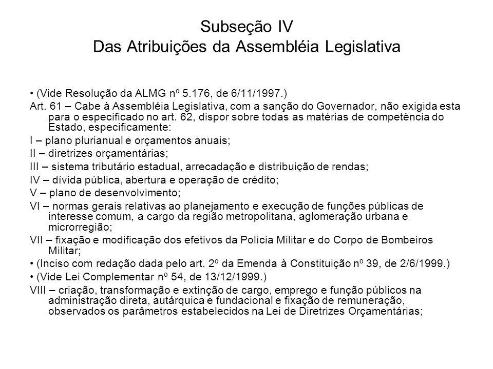 Subseção IV Das Atribuições da Assembléia Legislativa