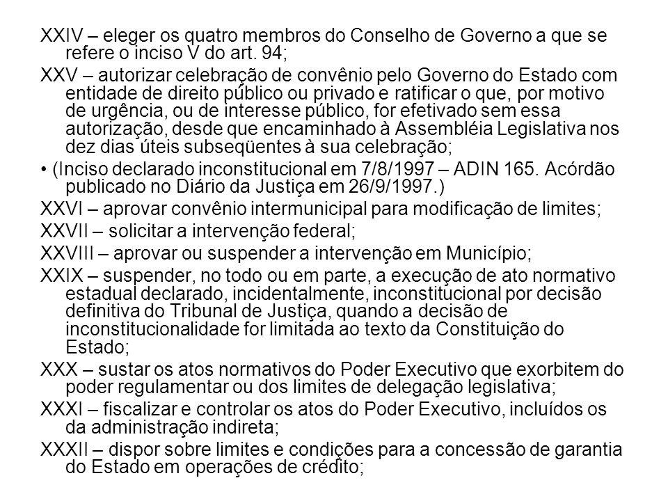 XXIV – eleger os quatro membros do Conselho de Governo a que se refere o inciso V do art. 94;