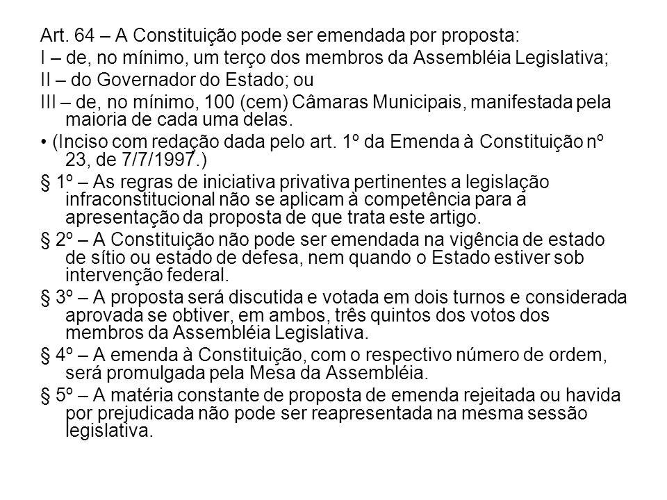 Art. 64 – A Constituição pode ser emendada por proposta: