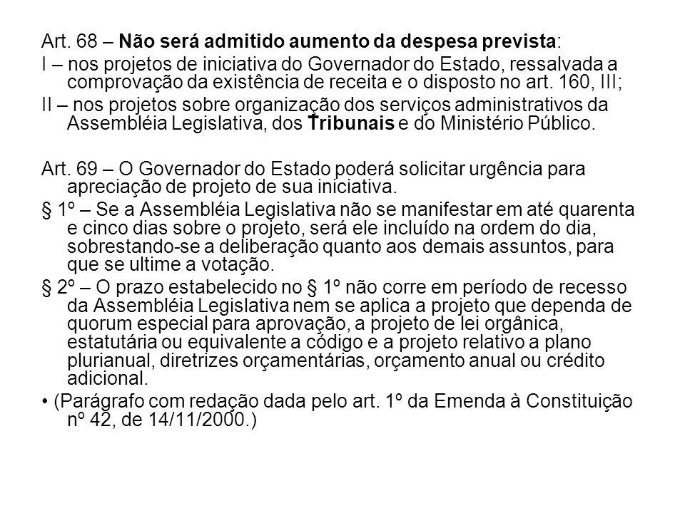 Art. 68 – Não será admitido aumento da despesa prevista: