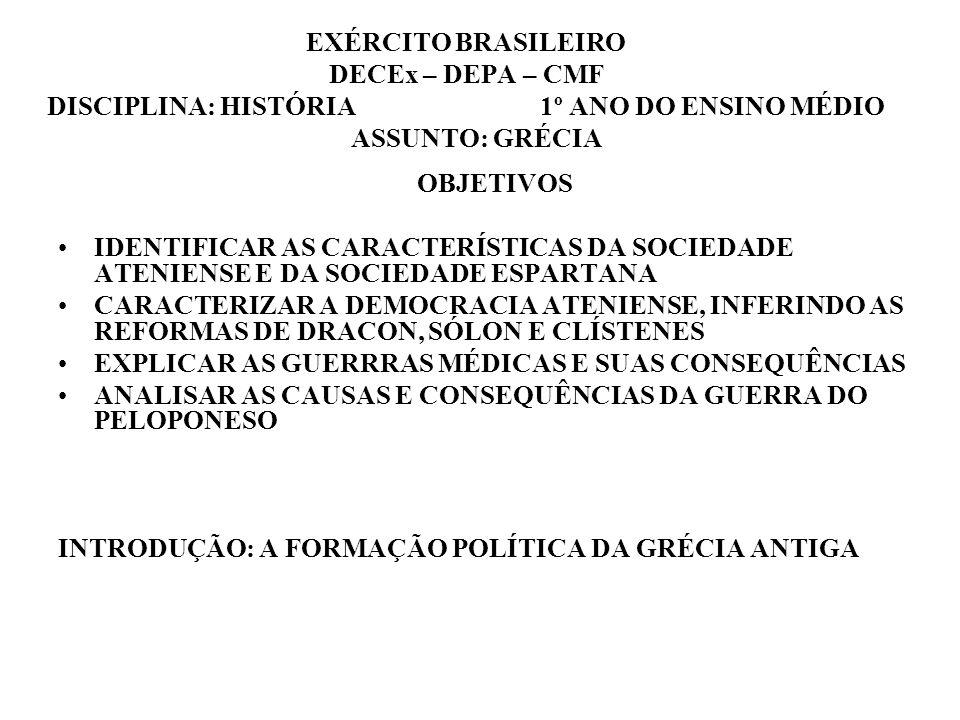 EXÉRCITO BRASILEIRO DECEx – DEPA – CMF DISCIPLINA: HISTÓRIA 1º ANO DO ENSINO MÉDIO ASSUNTO: GRÉCIA