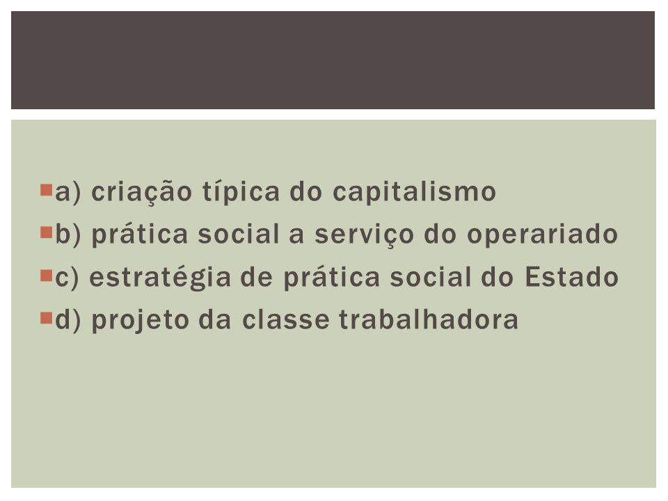 a) criação típica do capitalismo