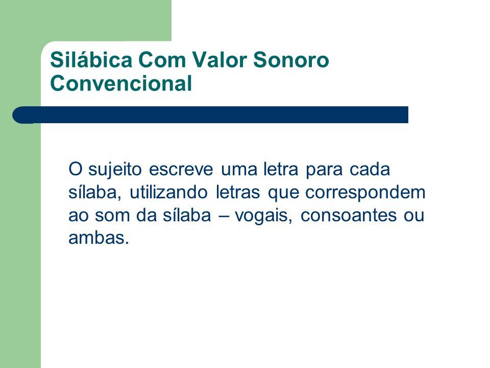 Silábica Com Valor Sonoro Convencional
