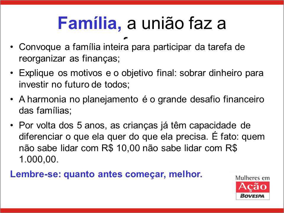 Família, a união faz a força