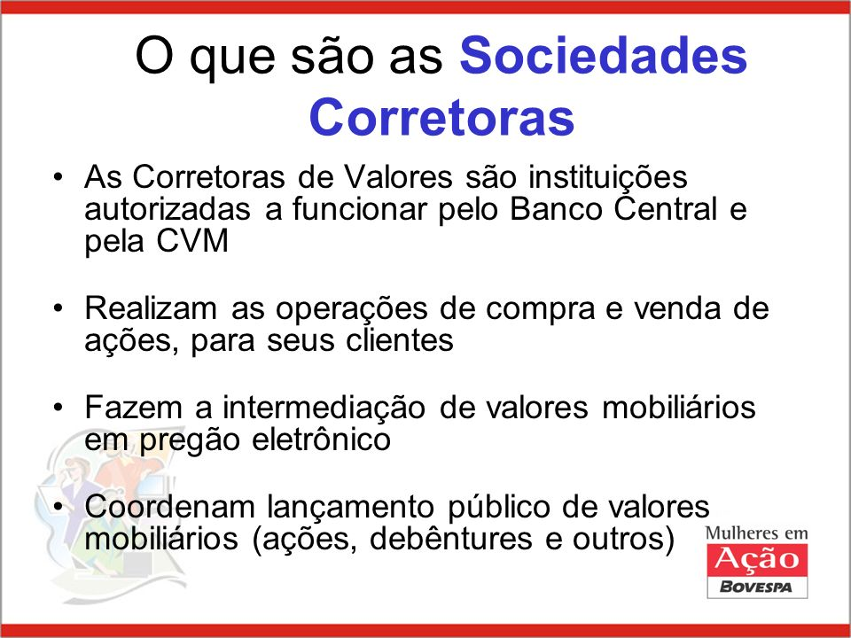 O que são as Sociedades Corretoras