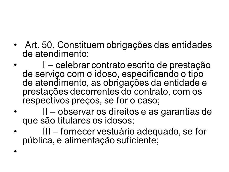 Art. 50. Constituem obrigações das entidades de atendimento: