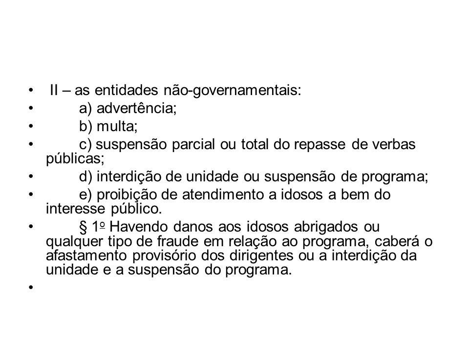 II – as entidades não-governamentais: