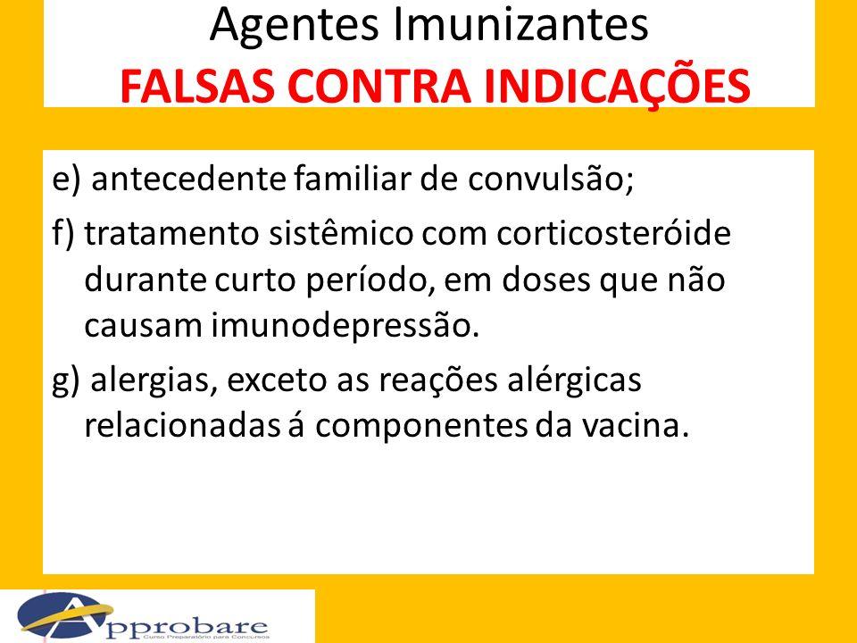 Agentes Imunizantes FALSAS CONTRA INDICAÇÕES