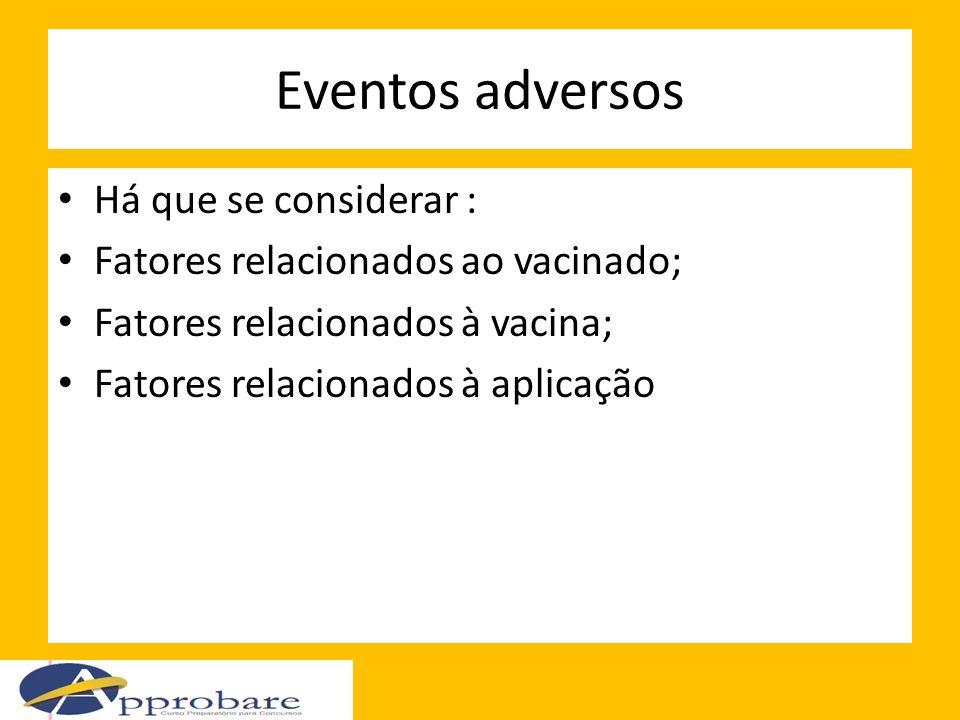 Eventos adversos Há que se considerar :