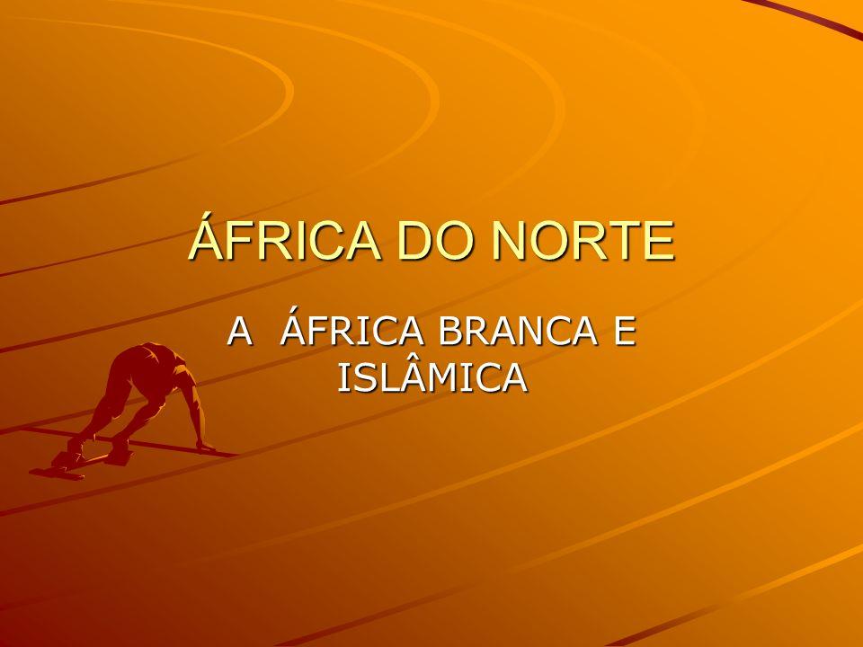 A ÁFRICA BRANCA E ISLÂMICA