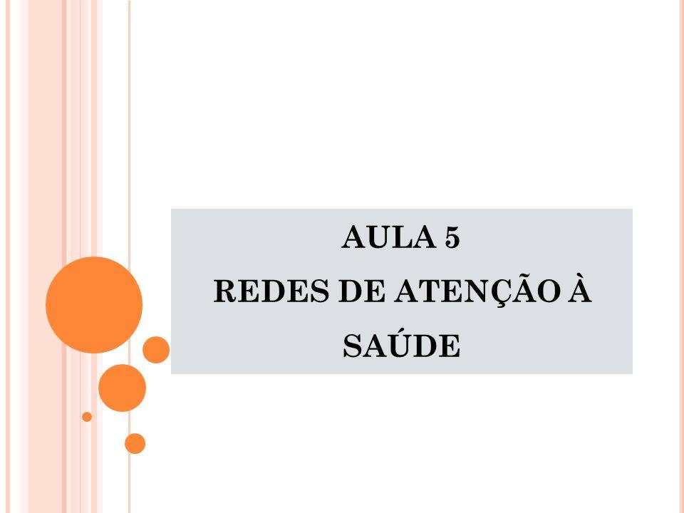 AULA 5 REDES DE ATENÇÃO À SAÚDE