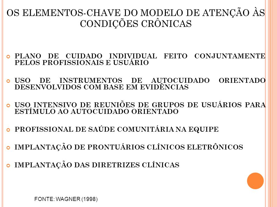 OS ELEMENTOS-CHAVE DO MODELO DE ATENÇÃO ÀS CONDIÇÕES CRÔNICAS