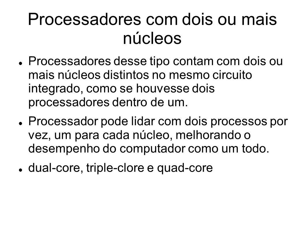 Processadores com dois ou mais núcleos