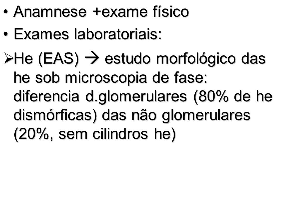 Anamnese +exame físico